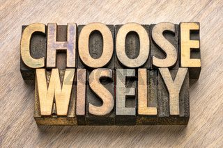 choose wisely word abstract in wood type