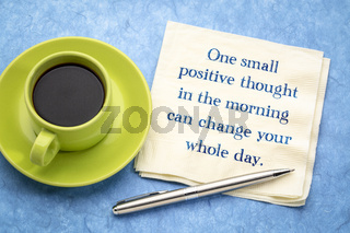 One small positive thought can change ....