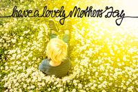 Blonde Child, Daisy, Calligraphy Have A Lovely Mothers Day