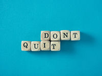 Dont quit and do it