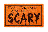 Eat, Drink and Be Scary Halloween Orange Welcome Mat Isolated on White Background