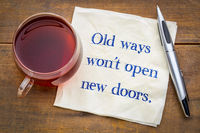 Old ways will not open new doors