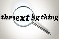 magnifying glass the next big thing