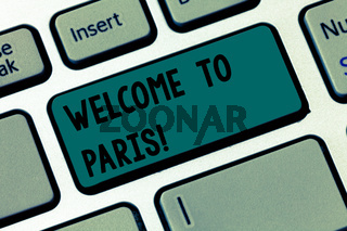 Text sign showing Welcome To Paris. Conceptual photo Arriving to the capital of France European culture Keyboard key Intention to create computer message pressing keypad idea.