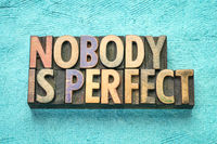 nobody is perfect in wood type