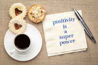 Positivity is a super power - note on napkin