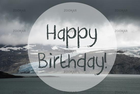 Glacier, Lake, Text Happy Birthday, Norway, Rough Nature Scene