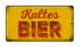 Vintage rusty metal sign-  German Translation of Cold Beer - Kaltes Bier