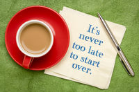 It is never too late to start over