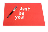 Just be you text with Pen and plain color paper