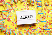 Alaaf is the traditional german fool's call used during carnival in Cologne