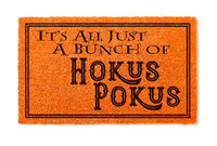 It's All A Bunch Of Hokus Pokus Halloween Orange Welcome Mat Isolated on White Background