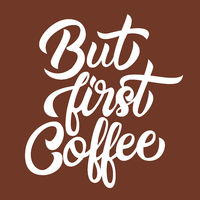 But first coffee white handwriting lettering isolated