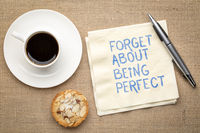forget about being perfect on napkin