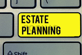 Text sign showing Estate Planning. Conceptual photo The management and disposal of that person's estate