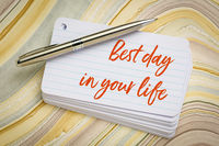 Best day in your life