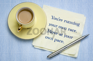 You are running your own race