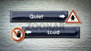 Street Sign Quiet versus Loud