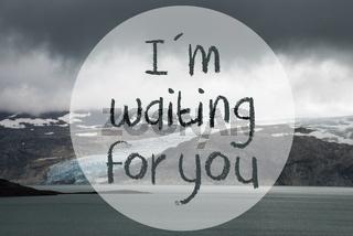 Glacier, Lake, I Am Waiting For You