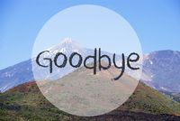 Vulcano Mountain, English Text Goodbye, Beautiful Nature