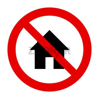 Haus und Verbotsschild - Home and prohibition sign