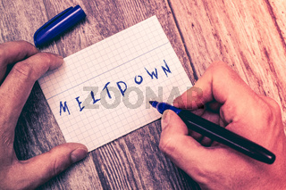 Conceptual hand writing showing Meltdown. Business photo showcasing disastrous collapse or breakdown accident in nuclear reactor