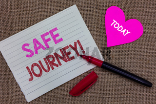 Handwriting text writing Safe Journey. Concept meaning Blessing Bid farewell Drive carefully Use seatbelt Strap Piece notebook paper heart jute background open marker Communicating ideas.