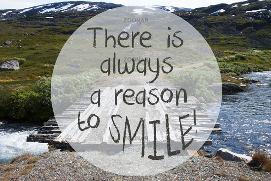 Bridge In Norway Mountains, Quote There Is Always A Reason To Smile