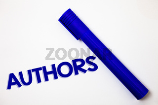 Handwriting text Authors. Concept meaning Writer Journalist Poet Biographer Playwright Composer Creator Ideas messages white background blue marker feelings intentions.