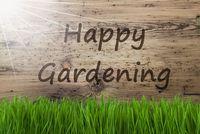 Sunny Wooden Background, Gras, Text Happy Gardening