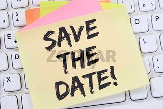 Save the date Termin Datum Einladung Verabredung Business Konzept Notizzettel