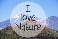 Vulcano Mountain, Text I Love Nature