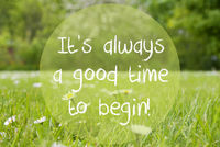 Gras Meadow, Daisy Flowers, Quote Always Good Time To Begin