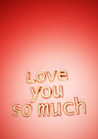 Inscription LOVE you so much. 3D rendering.