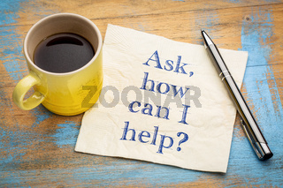 Ask, how can I help?