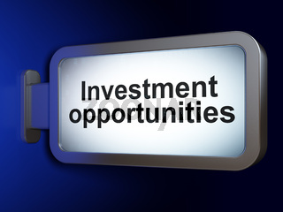 Finance concept: Investment Opportunities on billboard background