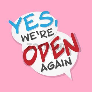 text YES WE ARE OPEN AGAIN in speech bubbles against pink background