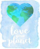 watercolor LOVE YOUR PLANET poster or sign with heart shaped world map