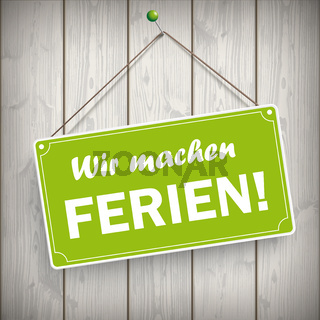 Sign Wooden Background Wir machen Ferien