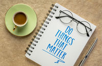 do things that matter inspirational message