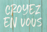 Motivational quote - Believe in yourself in french - Croyez en vous