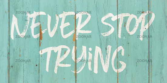 Motivational quote - Never stop trying