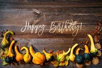 Autumn Pumpkin Decoration, Text Happy Birthday, Wooden Background