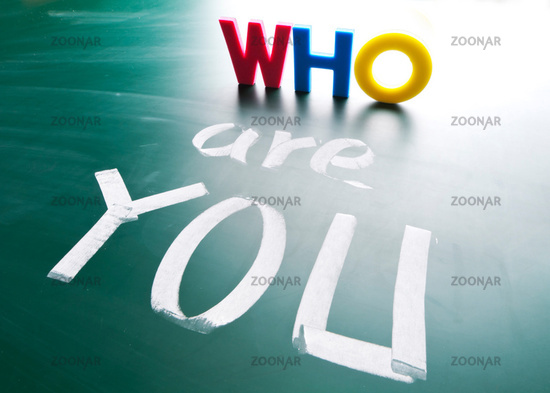Who are you, concept words on blackboard.