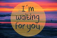 Sunset Or Sunrise At Sweden Ocean, Text I Am Waiting For You