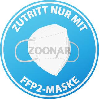 round sticker or sign with text ZUTRITT NUR MIT FFP2-MASKE