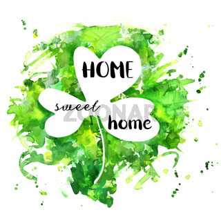 Irish Clover Home Sweet Home, a decorative design with hand drawn lettering