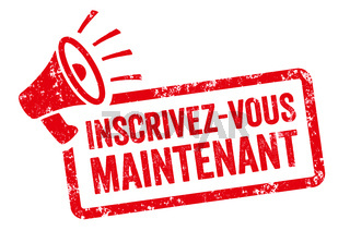 Red stamp with megaphone  - Register now in french -  Inscrivez-vous maintenant