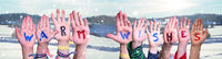 Children Hands Building Word Warm Wishes, Snowy Winter Background