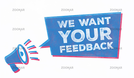 Stamp with a megaphone and a speech bubble - We want your feedback